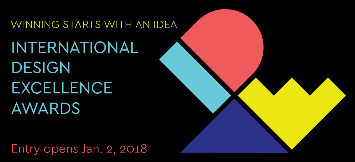 The International Design Excellence Awards  IDEA   2018 opens for entries  Jan  2 with an expanded jury  a new look and some new categories. International Design Excellence Awards 2018   Industrial Designers